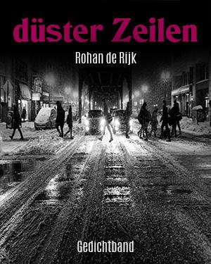 düster Zeilen Cover Gedichtband von Rohan de Rijk