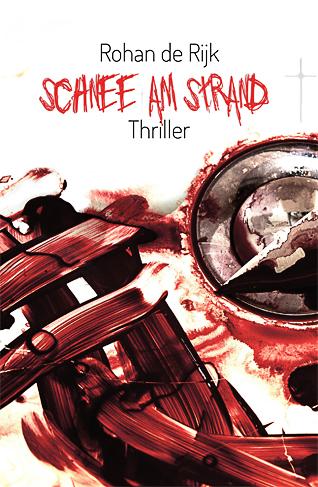 """Cover """"Schnee am Strand"""" Thriller von Rohan de Rijk"""