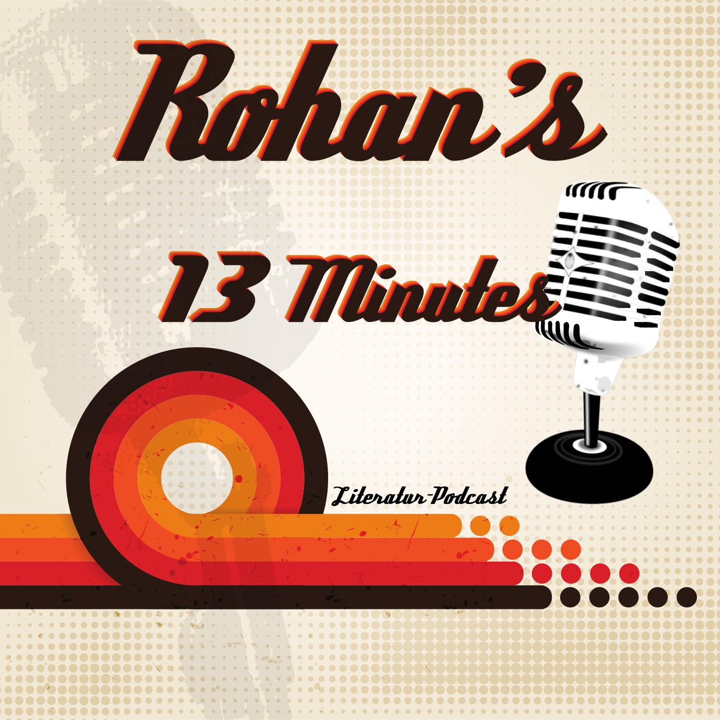 Podcast Logo - Rohan´s 13 Minutes Literatur Podcast